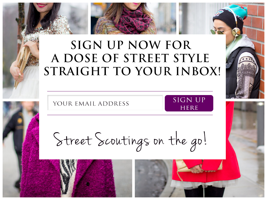 Sign Up Now for a Dose of Street Style Straight to your Inbox
